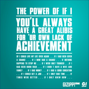 the power of if i...