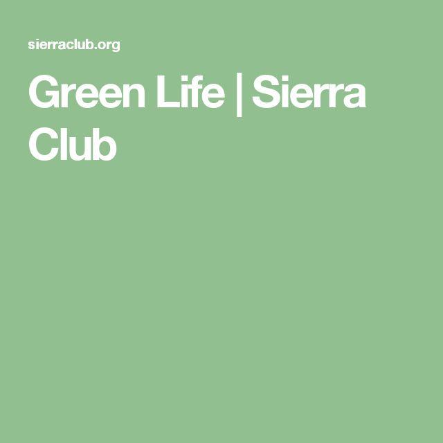 Green Life | Sierra Club