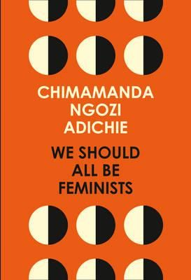 We Should All be Feminists - Chimamanda Ngozi Adichie - a book that doesn't fit any other category (non-fiction #2)