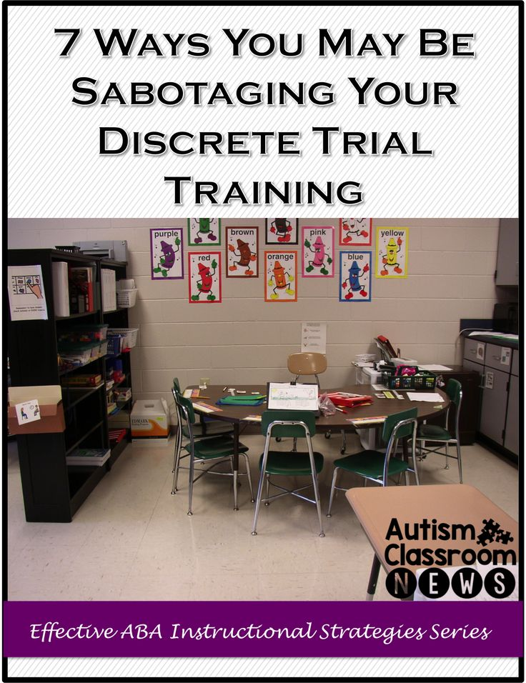 Autism Classroom News: 7 Ways You Could Be Sabotaging Your Discrete Trial Training