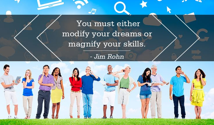 You must either modify your #dreams or magnify your #skills. -Jim Rohn http://www.networkmarketingpaysmebig.com/