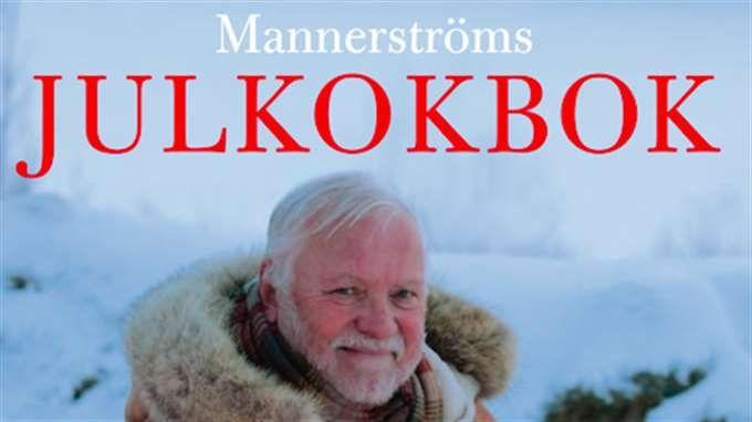 När Leif Mannerström firar jul serveras det inga nymodigheter. – Det är svensk julmat som gäller. När folk frågar om alternativ fattar jag ingenting, allt