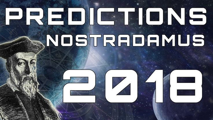 awesome #Nostradamus Predictions For 2018 -VIDEO