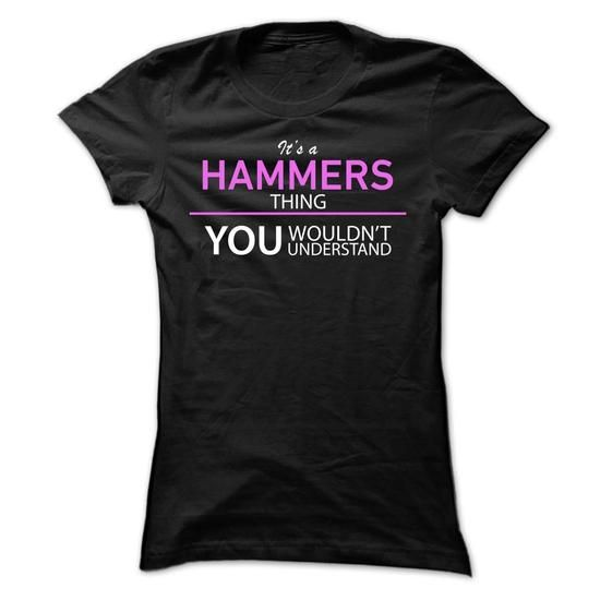 Its A HAMMERS Thing - #sister gift #quotes funny. LIMITED TIME => https://www.sunfrog.com/Names/Its-A-HAMMERS-Thing-cxesi-Ladies.html?60505