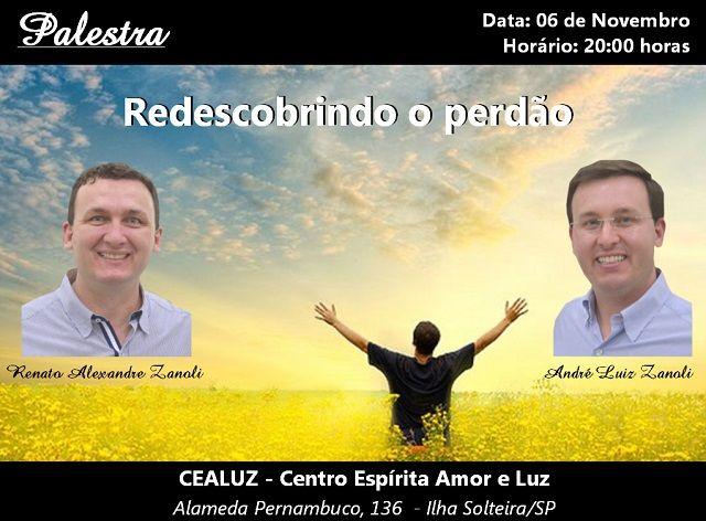 """Palestra """"Redescobrindo o perdão"""" com André e Renato Zanoli em Ilha Solteira - SP - http://www.agendaespiritabrasil.com.br/2015/11/05/palestra-redescobrindo-o-perdao-com-andre-e-renato-zanoli-em-ilha-solteira-sp/"""