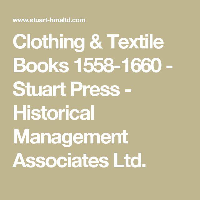 Clothing & Textile Books 1558-1660 - Stuart Press - Historical Management Associates Ltd.