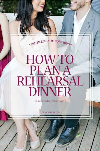 Planning your Rehearsal Dinner | Southern California Bride