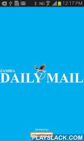 Zambia Daily Mail  Android App - playslack.com , The Zambia Daily Mail is a Limited Company whose equity is wholly subscribed by the Government of the Republic of Zambia. The Company is incorporated under the Companies Act, Cap 388 of the Laws of Zambia. The Company is wholly owned by the Government of the Republic of Zambia. It is one of the leading publishers of daily newspapers in Zambia.The history of Zambia Daily Mail Limited dates back to the 1950s when it used to be called African…