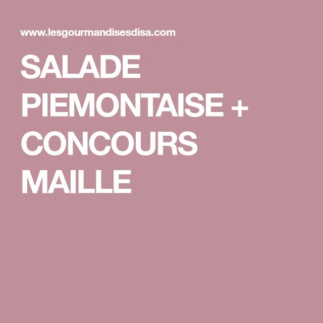 SALADE PIEMONTAISE + CONCOURS MAILLE