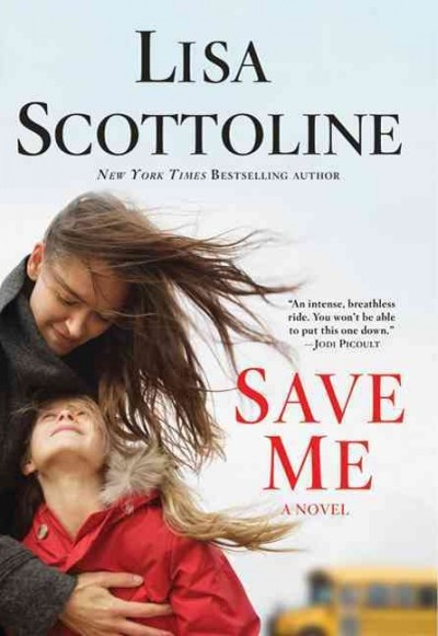 SAVE ME When an explosion rips through the nearly empty cafeteria of a Reesburgh (Pa.) Elementary School, lunch mother Rose McKenna leads two girls to safety before racing to rescue her own daughter, Melly. But Rose soon learns that she may face both civil and criminal charges for her heroics because one of the girls she saved was seriously injured in the resulting fire that killed three school staff members.