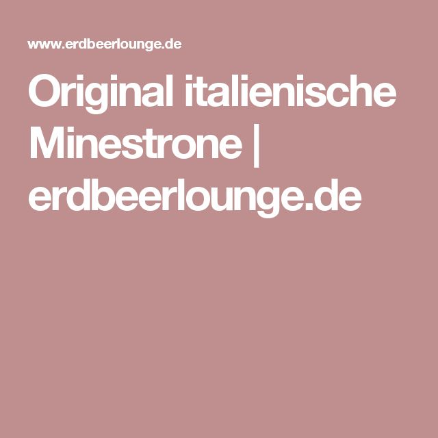 Original italienische Minestrone | erdbeerlounge.de