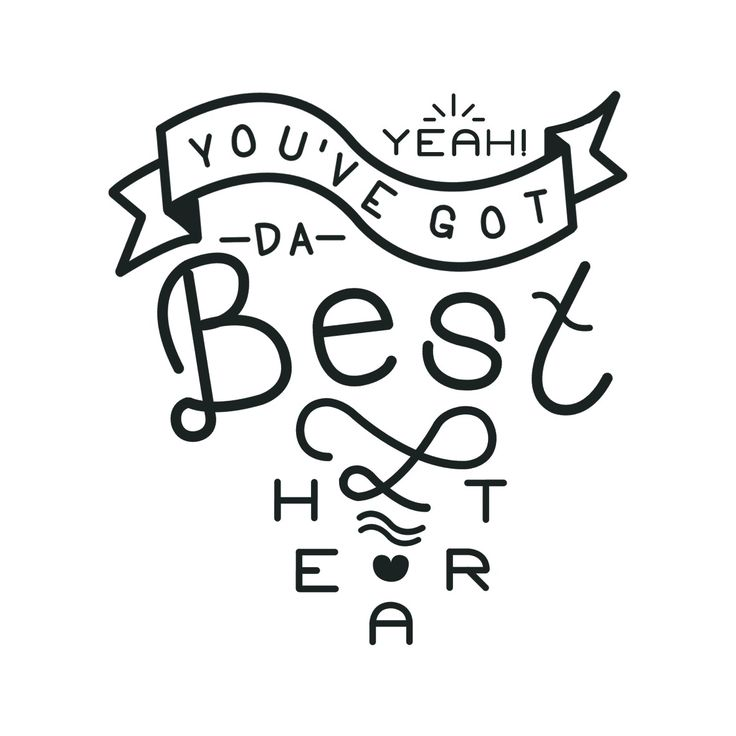 Yeah! You've got da best heart.
