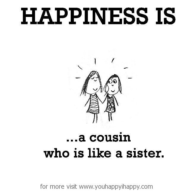 Exactly how i feel about my cousin who's more like a sister to me...