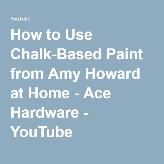 How to Use Chalk-Based Paint from Amy Howard at Home - Ace Hardware - YouTube                                                                                                                                                     More
