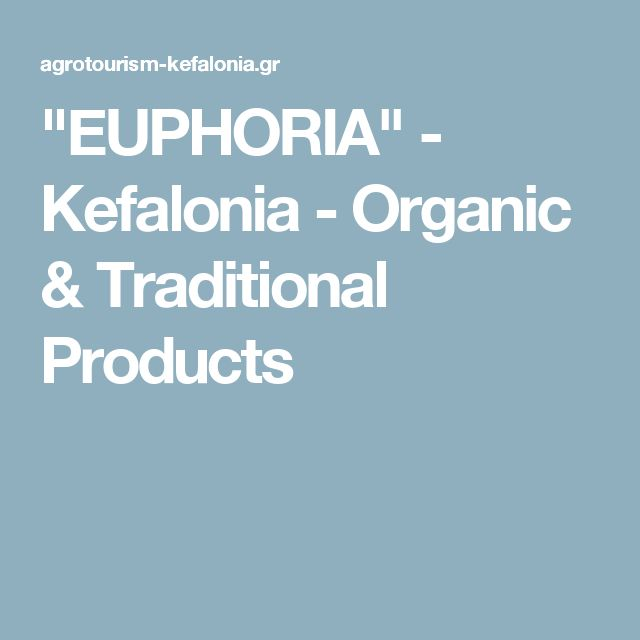 """EUPHORIA"" - Kefalonia - Organic & Traditional Products"
