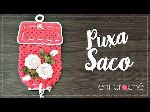PUXA SACO EM CROCHÊ /DIANE GONÇALVES - YouTube