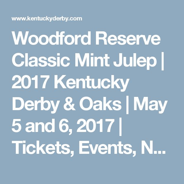 Woodford Reserve Classic Mint Julep   2017 Kentucky Derby & Oaks   May 5 and 6, 2017   Tickets, Events, News