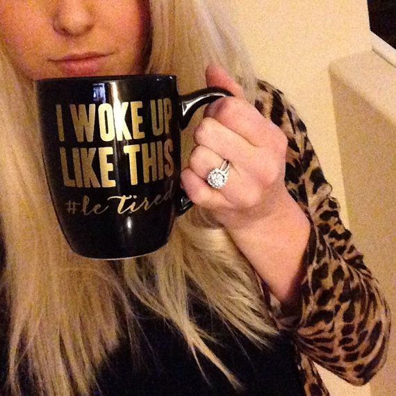 ----------------I Woke Up Like This #LeTired---------------------    Black 12 oz. Mug  Comes Standard with Gold Vinyl    If you would like a different color vinyl, please specify your choice in the notes at checkout.    Want to give the perfect gift? Perfect for your recently  bestie, Bridal Showers, Christmas, Birthdays, Teachers, Family, Friends etc! Or splurge on yourself!      *****WASHING INSTRUCTIONS*****  Please do NOT put me in the dish washer. I would like to be hand washed with a…