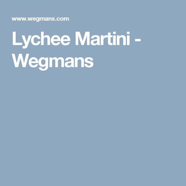 Lychee Martini - Wegmans
