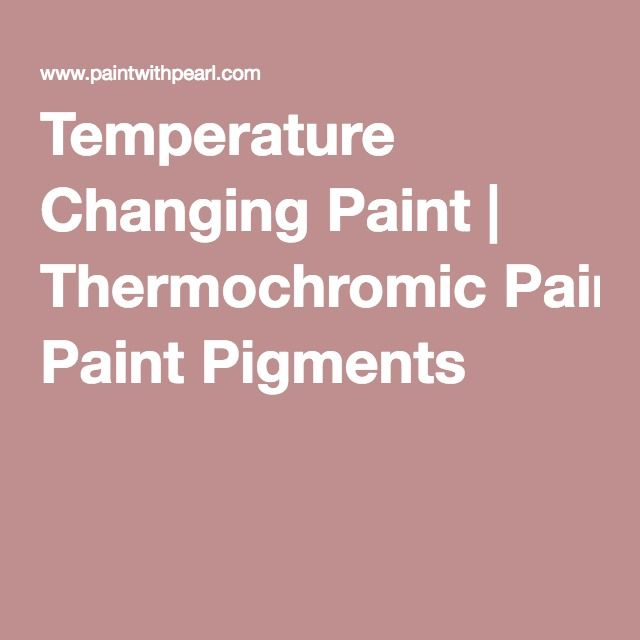 Temperature Changing Paint | Thermochromic Paint Pigments