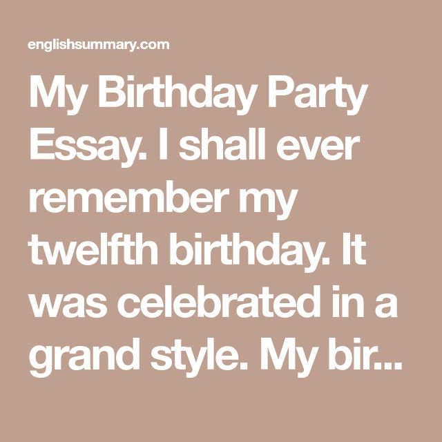 My Birthday Party Essay I Shall Ever Remember Twelfth It Wa Celebrated In A Grand Style Birt 10 Line On For Clas 2 Hindi Grade 5