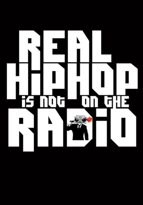 """REAL HIP-HOP IS NOT ON THE RADIO""  It really isn't"