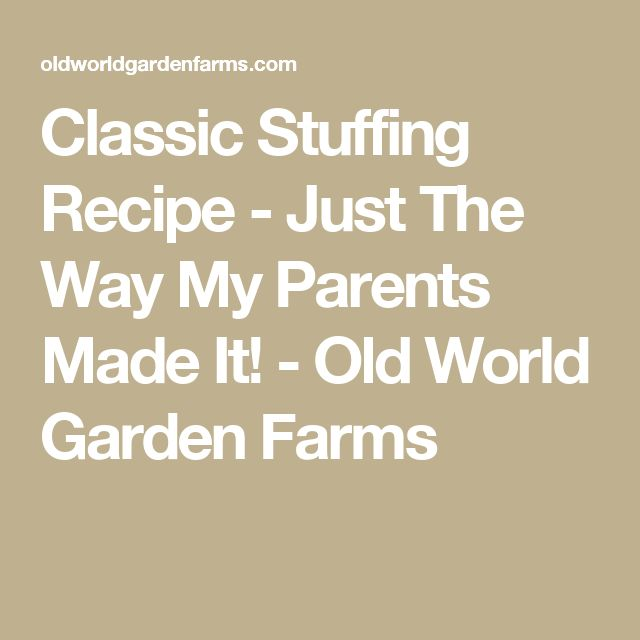 Classic Stuffing Recipe - Just The Way My Parents Made It! - Old World Garden Farms