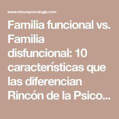 Familia funcional vs. Familia disfuncional: 10 características que las diferencian Rincón de la Psicología Rincón de la Psicología