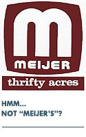 Meijers originated in Grand Rapids, Michigan and sells everything they can thats made in Michigan- YES