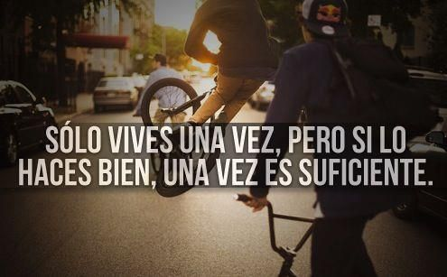 Solo vives una vez - A spanish quote I understand