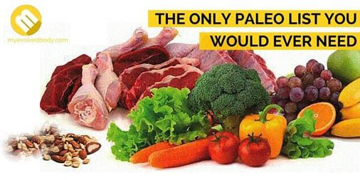 Enjoy the best and most healthy foods you can have! Refer to Paleo food list for your food guide!