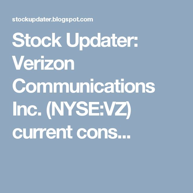 Stock Updater: Verizon Communications Inc. (NYSE:VZ) current cons...