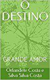 O DESTINO: GRANDE AMOR (1) (Portuguese Edition)