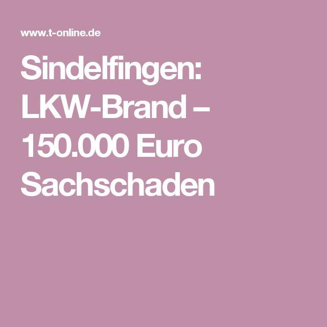 Sindelfingen: LKW-Brand – 150.000 Euro Sachschaden