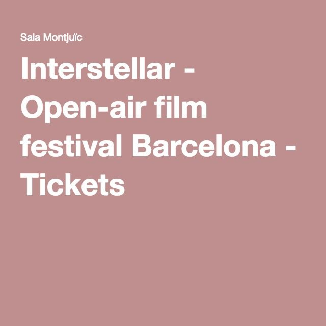 Interstellar - Open-air film festival Barcelona - Tickets