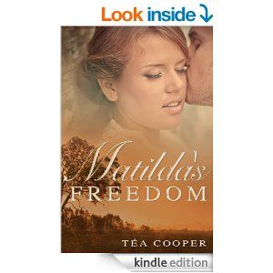 Matilda's Freedom - Kindle edition by Téa Cooper. Romance Kindle eBooks @ Amazon.com.