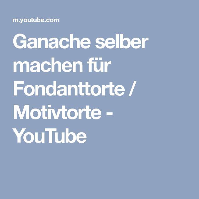Ganache selber machen für Fondanttorte / Motivtorte - YouTube