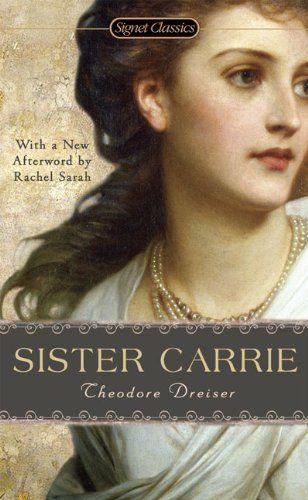 essays on sister carrie by theodore dreiser Theodore dreiser: theodore dreiser,  twelve men (1919) philosophical essays, hey-rub-a-dub-dub  dreiser's first novel, sister carrie.