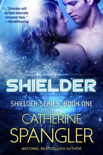 Shielder - A Science Fiction Romance (Book 1, Shielder Series) by Catherine Spangler, http://www.amazon.com/dp/B00IADW2HI/ref=cm_sw_r_pi_dp_TR.atb1MBKFA6