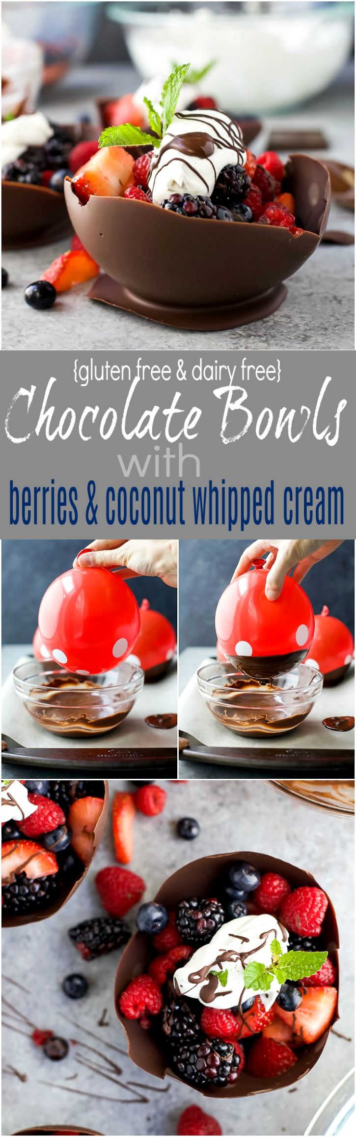 DIY Chocolate Bowls made with balloons that are filled with fresh berries and topped with a dairy free Coconut Whipped Cream. These Chocolate Bowls are the perfect light and refreshing Valentines Day dessert.