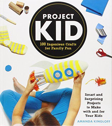8 best 2016 gift guide images on pinterest books kid books and project kid 100 ingenious crafts for family fun by amanda kingloff http fandeluxe Gallery