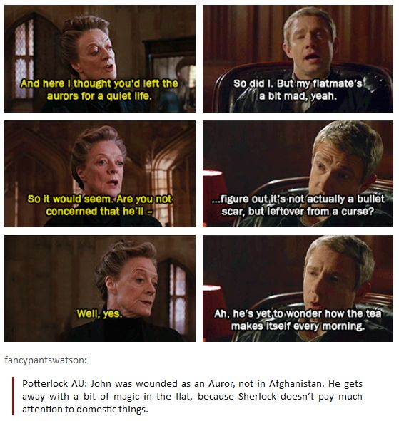 """Click through for whole gif - Potterlock AU: John was wounded as an Auror, not in Afghanistan. He gets away with a bit of magic in the flat, because Sherlock doesn't pay much attention to domestic things. """"He has yet to wonder how the tea makes itself each morning"""" Lol"""