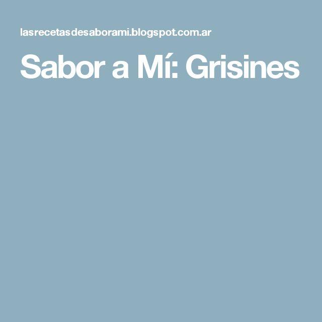 Sabor a Mí: Grisines