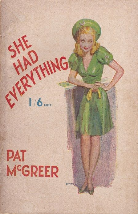"""""""She Had Everything"""" by Pat McGreer (Modern Fiction Ltd.) Cover by H. W. Perl"""