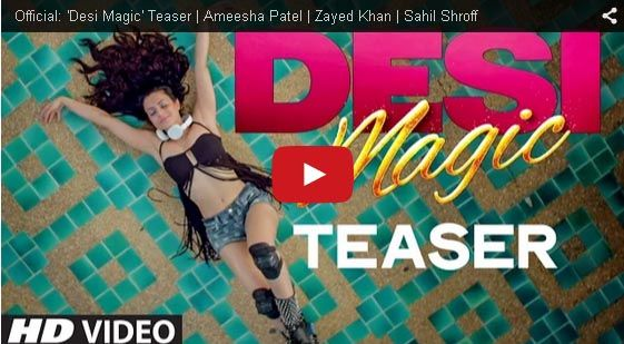 Official: 'Desi Magic' Teaser | Ameesha Patel | Zayed Khan | Sahil Shroff