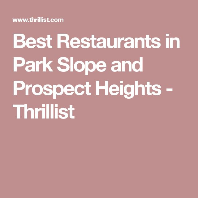 Best Restaurants in Park Slope and Prospect Heights - Thrillist