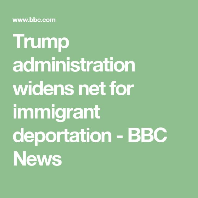 Trump administration widens net for immigrant deportation - BBC News