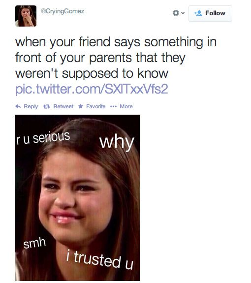 When your friend does this: | The Selena Gomez Crying Meme Is Literally Applicable To Everything That Could Ever Happen