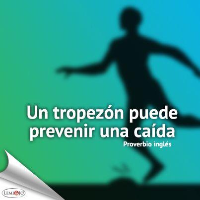 """""""Un tropezón puede prevenir una caída."""" Proverbio inglés #frases"""