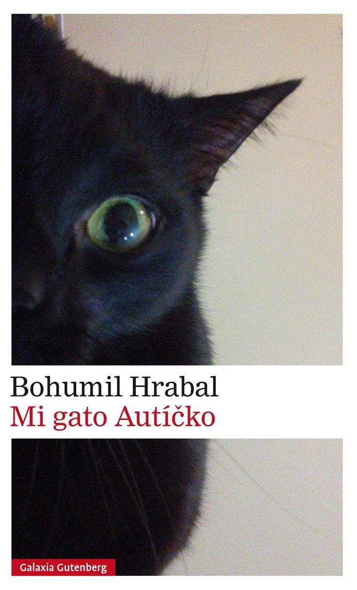 Mi gato Autícko. Bohumil Hrabla. Galaxia Gutenberg